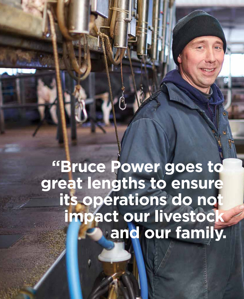 "Farmer quote ""Bruce Power goes to great lengths to ensure its operations do not impact our livestock and our family."""