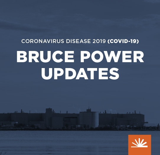 Bruce Power COVID-19 Updates