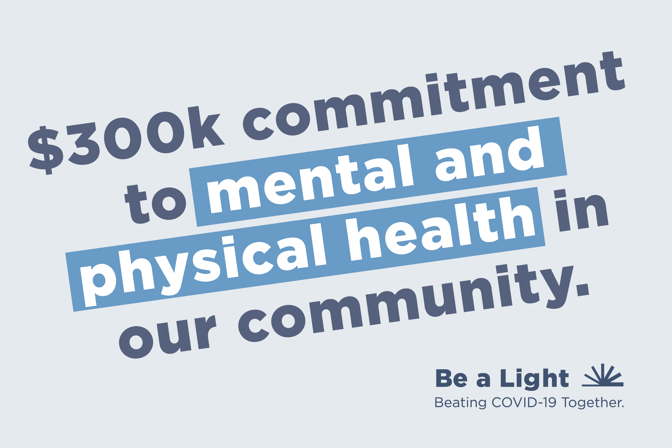 Advertisement for $300,000 mental and physical health donation Be a Light campaign