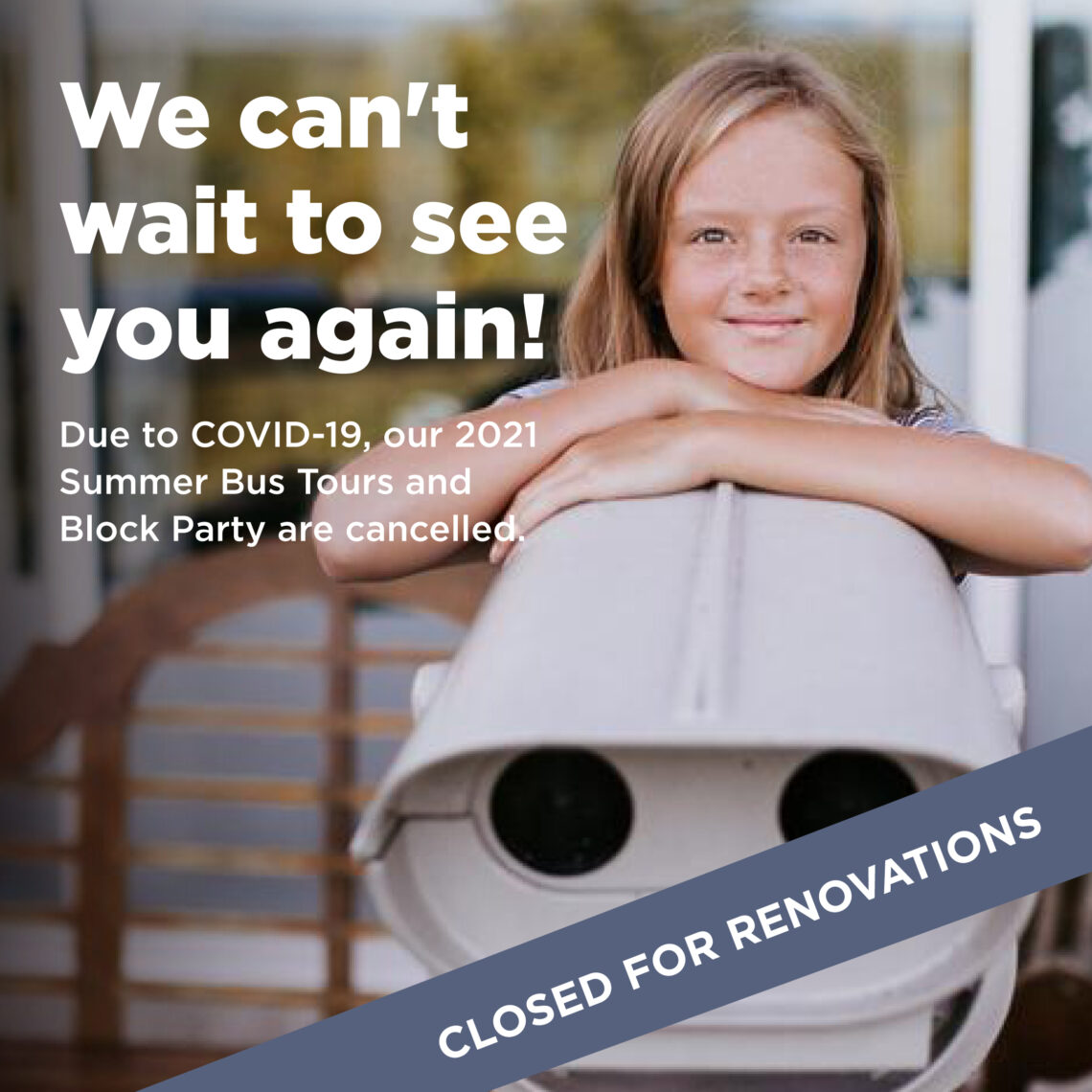 Visitors' Centre closed for renovations. Bus Tours and Block Party cancelled.